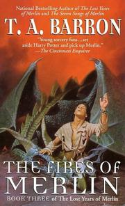 Cover of: The fires of Merlin | T. A. Barron