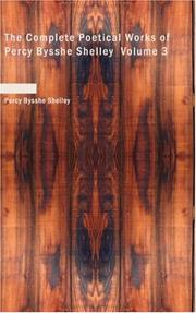 Cover of: The Complete Poetical Works of Percy Bysshe Shelley, Volume 3
