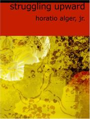 Cover of: Struggling Upward (Large Print Edition) | Horatio Alger, Jr.