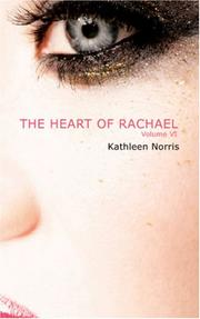 Cover of: The Heart of Rachael | Kathleen Thompson Norris