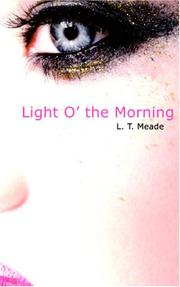 Cover of: Light O/ the Morning | L. T. Meade
