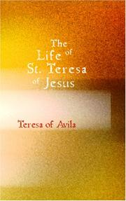 Cover of: The Life of St. Teresa of Jesus: of the Order of Our Lady of Carmel