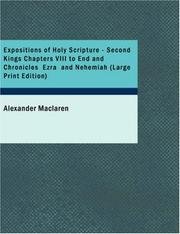 Cover of: Expositions of Holy Scripture: Second Kings Chapters VIII to End and Chronicles, Ezra, and Nehemiah. Esther, Job, Proverbs, and Ecclesiastes (Expositions of Holy Scripture)