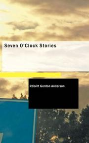 Cover of: Seven O/Clock Stories | Robert Gordon Anderson