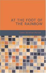 Cover of: At the Foot of the Rainbow | Gene Stratton-Porter