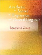 Aesthetic as Science of Expression and General Linguistic (Large Print Edition)