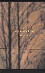 Cover of: The Field of Ice: Part II of the Adventures of Captain Hatteras