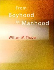 Cover of: From Boyhood to Manhood (Large Print Edition) | William Makepeace Thayer