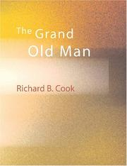 Cover of: The Grand Old Man (Large Print Edition) | Richard B. Cook