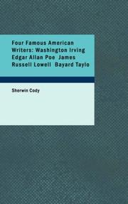 Cover of: Four Famous American Writers: Washington Irving Edgar Allan Poe James Russell Lowell Bayard Taylo