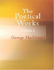 Cover of: The Poetical Works of George MacDonald, Volume 2 (Large Print Edition) | George MacDonald