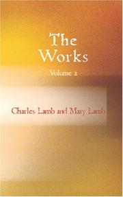 Cover of: The Works of Charles and Mary Lamb  Volume 2: Elia and The Last Essays of Elia