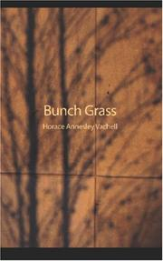Cover of: Bunch Grass: A Chronicle of Life on a Cattle Ranch
