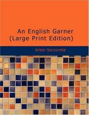 Cover of: An English Garner (Large Print Edition) | Arber Seccombe