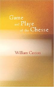 Cover of: Game and Playe of the Chesse