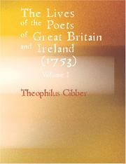 Cover of: The Lives of the Poets of Great Britain and Ireland (1753), Volume I (Large Print Edition) | Theophilus Cibber