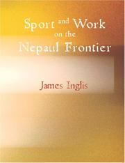 Cover of: Sport and Work on the Nepaul Frontier (Large Print Edition) | James Inglis