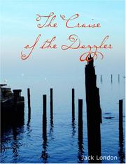 Cover of: The Cruise of the Dazzler (Large Print Edition) | Jack London