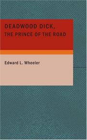 Cover of: Deadwood Dick The Prince of the Road