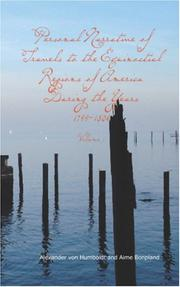 Cover of: Personal Narrative of Travels to the Equinoctial Regions of America, During the Year 1799-1804, Volume 1