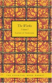 Cover of: The Works of Lucian of Samosata