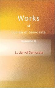 Cover of: Works of Lucian of Samosata, Volume II | Lucian of Samosata