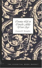 Country life in Canada fifty years ago by Canniff Haight