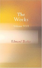 Cover of: The Works of the Right Honourable Edmund Burke