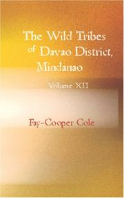 The wild tribes of Davao district, Mindanao by Fay-Cooper Cole