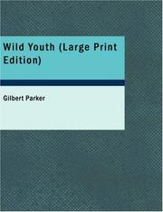 Cover of: Wild Youth (Large Print Edition) | Gilbert Parker