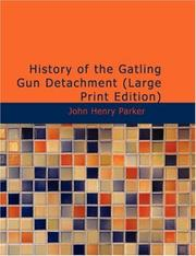 Cover of: History of the Gatling Gun Detachment (Large Print Edition) | John Henry Parker