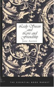 Cover of: Lady Susan AND Love and Friendship: Also includes Lesley Castle, The History of England, Collection of Letters, and Scraps.
