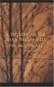 A Holiday In The Happy Valley With Pen And Pencil by T. R. Swinburne