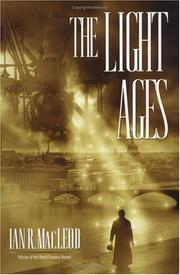 Cover of: The light ages | Ian R. MacLeod