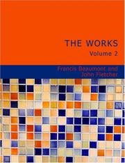 Cover of: The Works of Francis Beaumont and John Fletcher - Volume 2