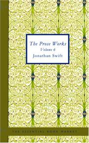 Cover of: The Prose Works of Jonathan Swift D.D., Volume 6: The Drapier\'s Letters