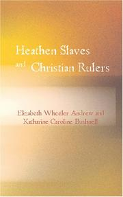 Cover of: Heathen Slaves and Christian Rulers | Elizabeth Wheeler Andrew