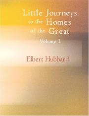 Cover of: Little Journeys to the Homes of the Great, Volume I