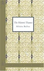 Cover of: The Historic Thames | Hilaire Belloc