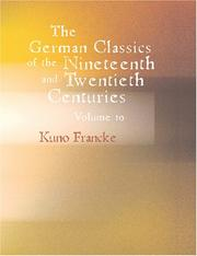 Cover of: The German Classics of the Nineteenth and Twentieth Centuries Volume 10 (Large Print Edition) | Kuno Francke