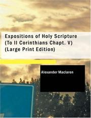 Cover of: Expositions of Holy Scripture (To II Corinthians Chapt. V) (Large Print Edition): Romans Corinthians (To II Corinthians Chap. V)