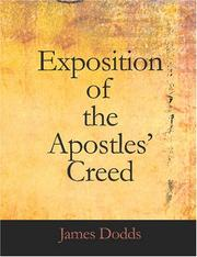 Cover of: Exposition of the Apostles Creed (Large Print Edition) | James Dodds