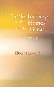 Cover of: Little Journeys to the Homes of the Great, Volume 3 | Elbert Hubbard