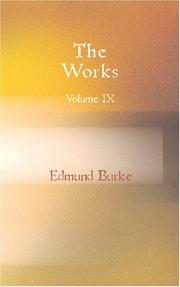 Cover of: The Works of the Right Honourable Edmund Burke Volume 9