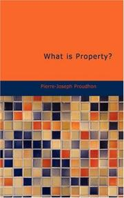 Cover of: What is Property? | P.-J. Proudhon