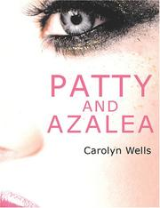 Cover of: Patty and Azalea (Large Print Edition) | Carolyn Wells