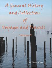Cover of: A General History and Collection of Voyages and Travels Volume 05 (Large Print Edition) | Robert Kerr