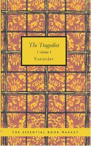 Cover of: The Tragedies of Euripides Volume I