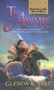 Cover of: The Aware (The Isles of Glory) | Glenda Larke
