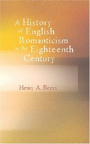 A History of English Romanticism in the Eighteenth Century by Henry A. Beers